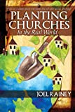 Planting Churches in the Real World, Joel Rainey, 0979805325