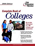Complete Book of Colleges, 2005 Edition, Princeton Review Staff, 0375764062