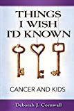 Things I Wish I'd Known: Cancer and Kids