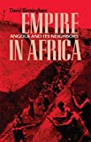 Front cover for the book Empire in Africa : Angola and its neighbors by David Birmingham