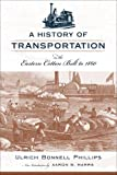 img - for A History of Transportation in the Eastern Cotton Belt to 1860 book / textbook / text book
