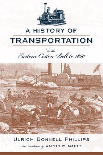 A History of Transportation in the Eastern Cotton Belt to 1860 (Cotton Belt Railroad)