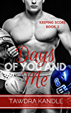 Days of You and Me: A Keeping Score Trilogy Sports Romance