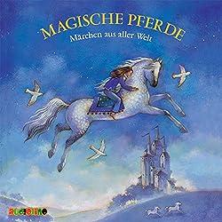 Magische Pferde. Märchen aus aller Welt