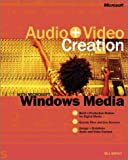 Audio and Video Creation with Microsoft Windows Media(TM), BILL BIRNEY, 0735615071