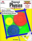 Playground Physics, Grades 3-6, Robert De Weese, 1557993017