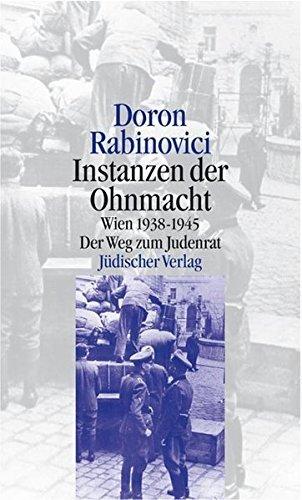 Instanzen der Ohnmacht: Wien 1938-1945. Der Weg zum Judenrat by Doron Rabinovici (2000-05-09)