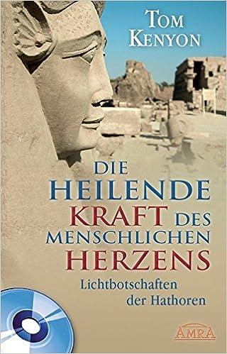 DIE HEILENDE KRAFT DES MENSCHLICHEN HERZENS mit CD ...