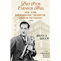 Last Stop, Carnegie Hall: New York Philharmonic Trumpeter William Vacchiano (North Texas Lives of Musician Series Book 6… book cover