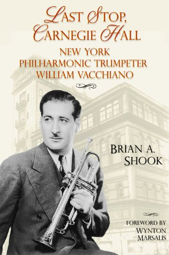 Last Stop, Carnegie Hall: New York Philharmonic Trumpeter William Vacchiano (North Texas Lives of Musician Series Book 6)