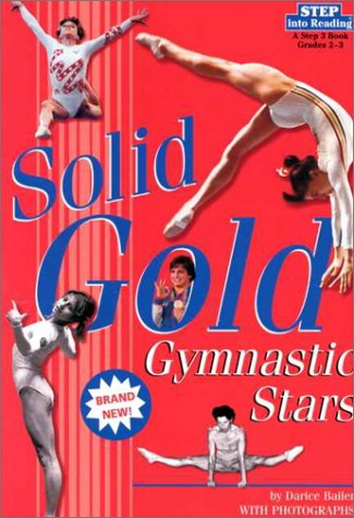 Solid Gold: Gymnastic Stars (Step into Reading, Step 3, paper)