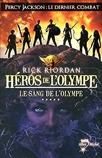 Héros de l'Olympe 5 : Le sang de l'Olympe, Riordan, Rick