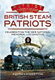 British Steam Patriots, Keith Langston, 1845631455