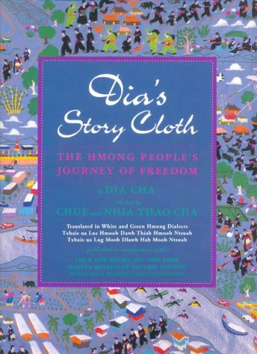 Dia's Story Cloth: The Hmong People's Journey of Freedom, translated in White and Green Hmong Dialects: Diav Daim Paj Nt