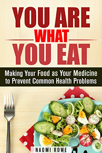 Download You Are What You Eat: Making Your Food as Your Medicine to Prevent Common Health Problems (Natural Healing & Clean Eating) Pdf