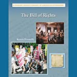 The Bill of Rights: Primary Source Library of American Citizenship | Karen Donnelly