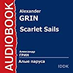 Scarlet Sails [Russian Edition] | Alexander Grin