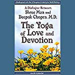 The Yoga of Love and Devotion | Shree Maa,Deepak Chopra