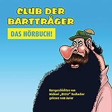 Club der Bartträger Hörbuch von Michael Buzgi Buchacher Gesprochen von: Michael Buzgi Buchacher
