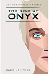 The Rise of Onyx (The Upperworld Series Book 3) Kindle Edition