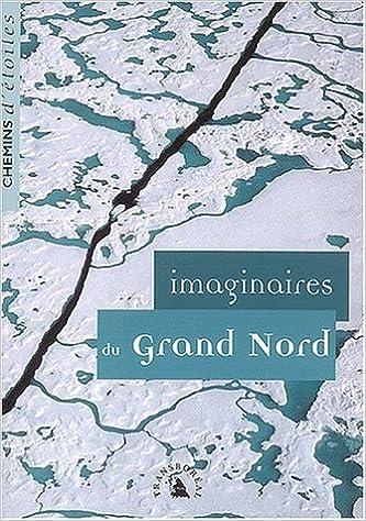 Téléchargement Imaginaires du Grand Nord. Chemins d'étoiles n° 10 pdf, epub