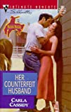Her Counterfeit Husband, Carla Cassidy, 0373078854