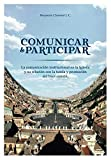 Comunicar y participar: La comunicación institucional en la Iglesia y su relación con la tutela y promoción del bien común (Spanish Edition)