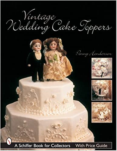Amazon vintage wedding cake toppers 9780764321726 penny amazon vintage wedding cake toppers 9780764321726 penny henderson books junglespirit Image collections
