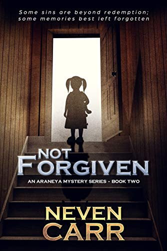 Not Forgiven (Araneya Mystery Series Book 2)