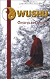 Image de Wushu - ombres et lumiere (French Edition)