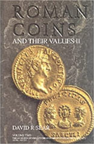 Roman Coins and Their Values, Vol II, The Accession of Nerva to the Overthrow of the Severan Dynasty AD 96 - AD 235 (Vol 2)