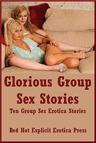 Glorious Group Sex Stories Ten Group Sex Erotica Stories By Blitz Sarah