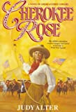 Cherokee Rose, Judy Alter, 0553375601