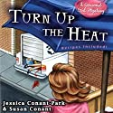 Turn Up the Heat: A Gourmet Girl Mystery, Book 3 Audiobook by Susan Conant, Jessica Park Narrated by Kim McKean