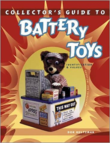 Collector's Guide to Battery Toys: --Batteries Not Included : Identification & Values