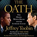 The Oath: The Obama White House and the Supreme Court Audiobook by Jeffrey Toobin Narrated by Robertson Dean