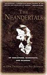 The Neandertals: Of Skeletons, Scientists, and Scandal