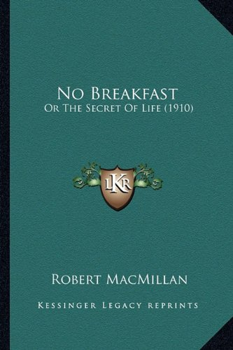 Download No Breakfast: Or The Secret Of Life (1910) PDF