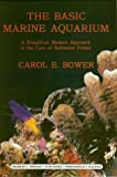The Basic Marine Aquarium, Carol E. Bower, 0398047367