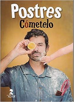 Postres De Cómetelo, Los por Enrique Sánchez. epub