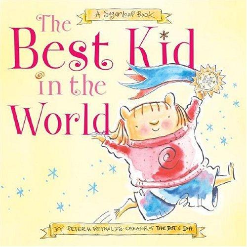 The Best Kid in the World: A SugarLoaf Book (Sugarloaf - Kids Sugarloaf