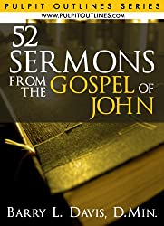 52 Sermons From the Gospel of John (Pulpit Outlines)