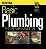 Basic Plumbing: Pro Tips and Simple Steps (Stanley Complete)