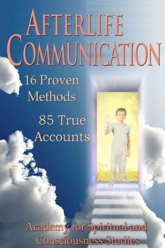 Download Afterlife Communication: 16 Proven Methods, 85 True Accounts PDF