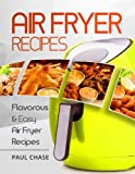 img - for Air Fryer Cookbook: Flavorous and Easy Air Fryer Recipes book / textbook / text book