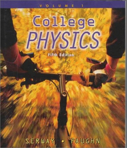 College Physics, Vol. 1 (Fifth Edition)