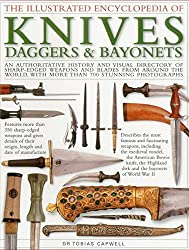 The Illustrated Encyclopedia of Knives, Daggers & Bayonets