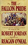The Fallon Pride, Reagan O'Neal and Robert Jordan, 0812567609