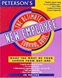Ultimate New Employee Survival Guide, Ed Holton and Peterson's Guides Staff, 156079979X