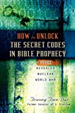 How to Unlock the Secret Codes in Bible Prophecy, Truong Tien Dat, 1591605954
